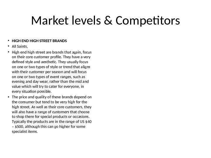 Market levels & Competitors • HIGH END HIGH STREET BRANDS • All Saints,