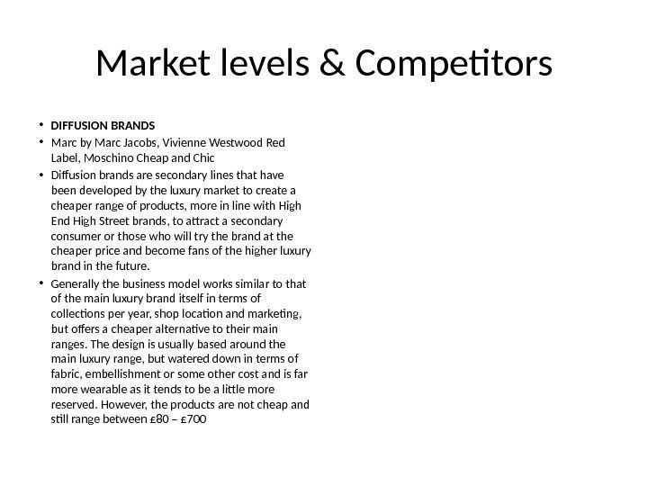 Market levels & Competitors • DIFFUSION BRANDS • Marc by Marc Jacobs, Vivienne Westwood