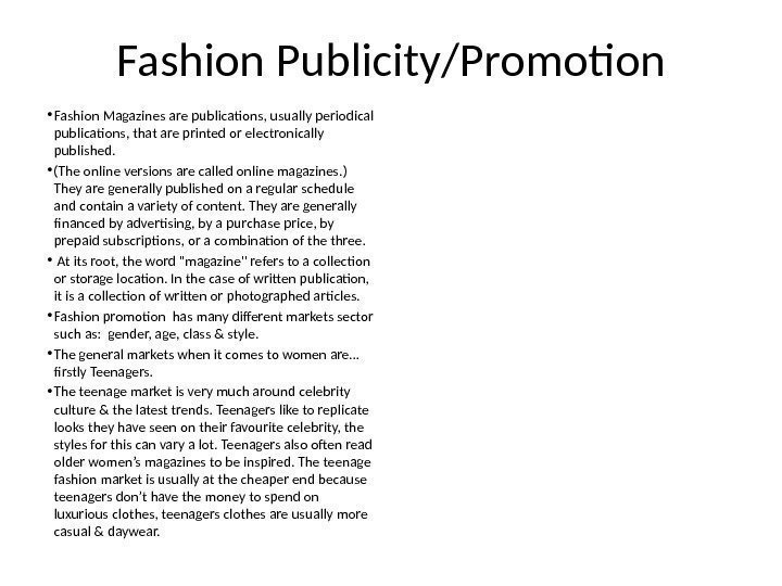 Fashion Publicity/Promotion • Fashion Magazines are publications, usually periodical publications, that are printed or