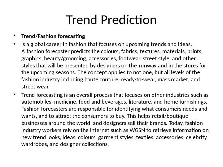 Trend Prediction • Trend/Fashion forecasting  • is a global career in fashion that