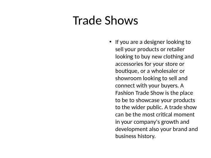 Trade Shows • If you are a designer looking to sell your products or