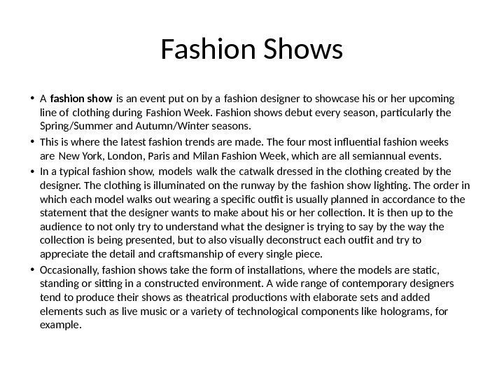 Fashion Shows • A fashion show is an event put on by a fashion