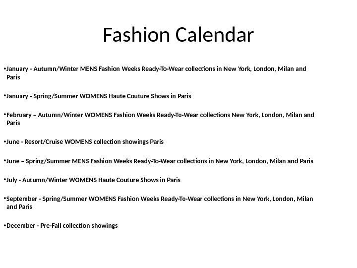 Fashion Calendar • January - Autumn/Winter MENS Fashion Weeks Ready-To-Wear collections in New York,