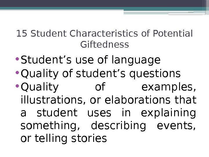 • Student's use of language • Quality of student's questions • Quality of