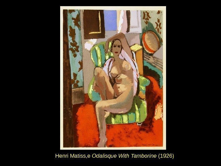 Henri Matiss, e Odalisque With Tamborine (1926)