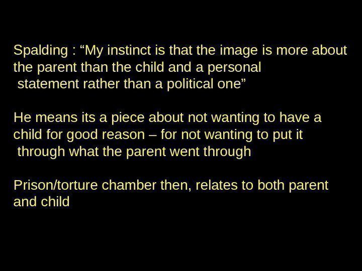 "Spalding : ""My instinct is that the image is more about the parent than"