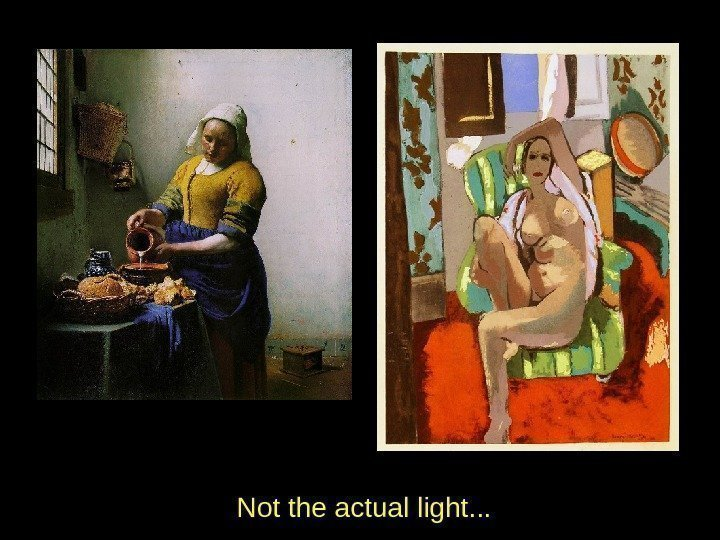 Not the actual light. . .