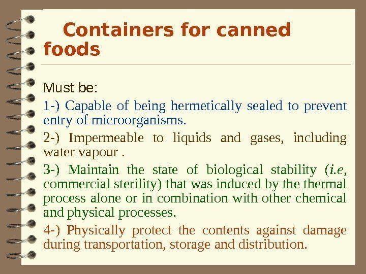 Containers for canned foods Must be: 1 -) Capable of being hermetically