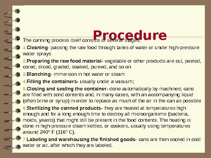 Procedure The canning process itself consists of several