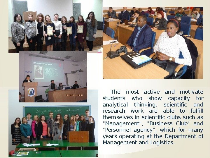 The most active and motivate students who show capacity for analytical thinking,  scientific
