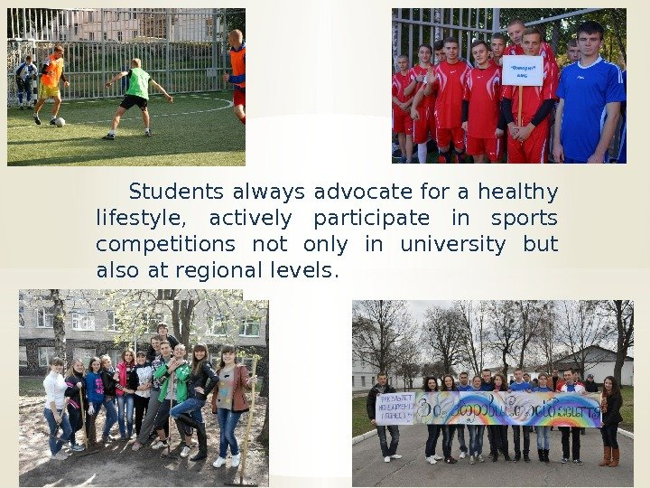 Students always advocate for a healthy lifestyle,  actively participate in sports competitions not
