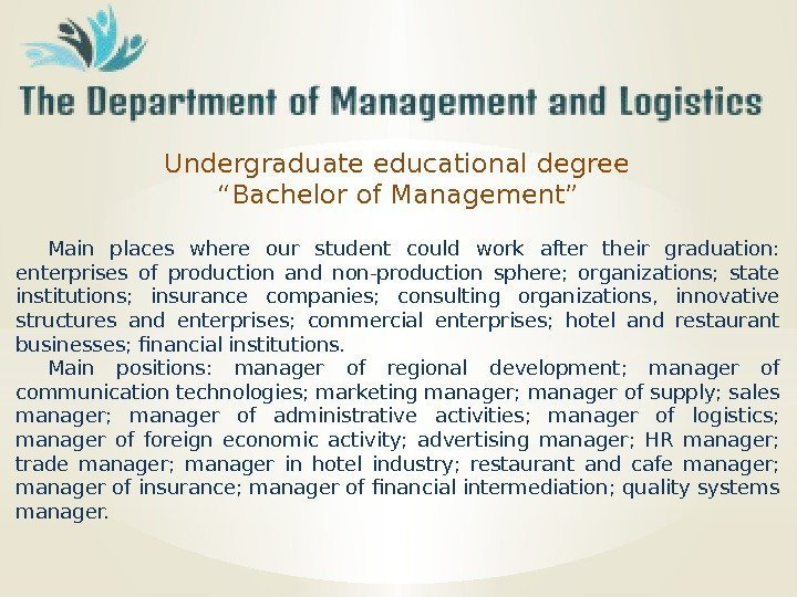 "Undergraduate educational degree "" Bachelor of Management"" Main places where our student could"