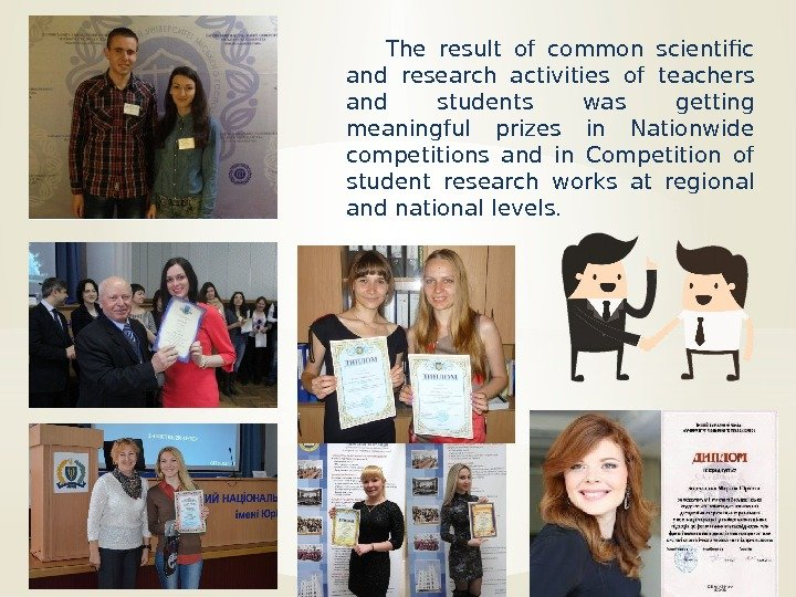 The result of common scientific and research activities of teachers and students was getting