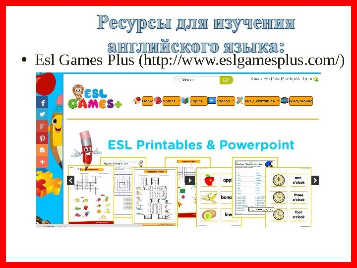• Esl Games Plus (http: //www. eslgamesplus. com/ )