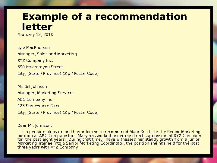 Example of a recommendation letter February 12, 2010 Lyle Mac. Pherson Manager, Sales and