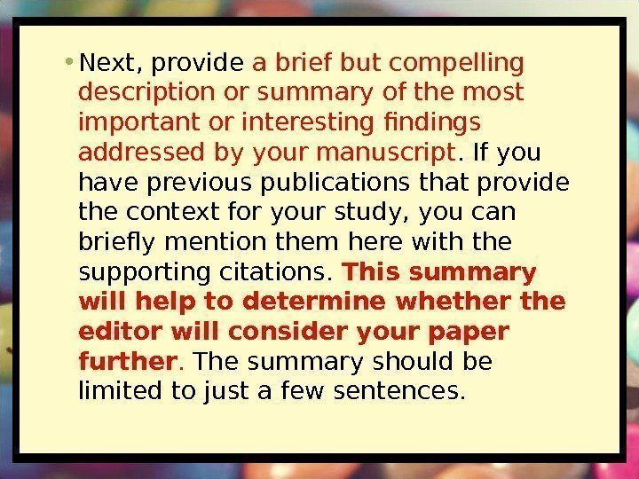 • Next, provide a brief but compelling description or summary of the most