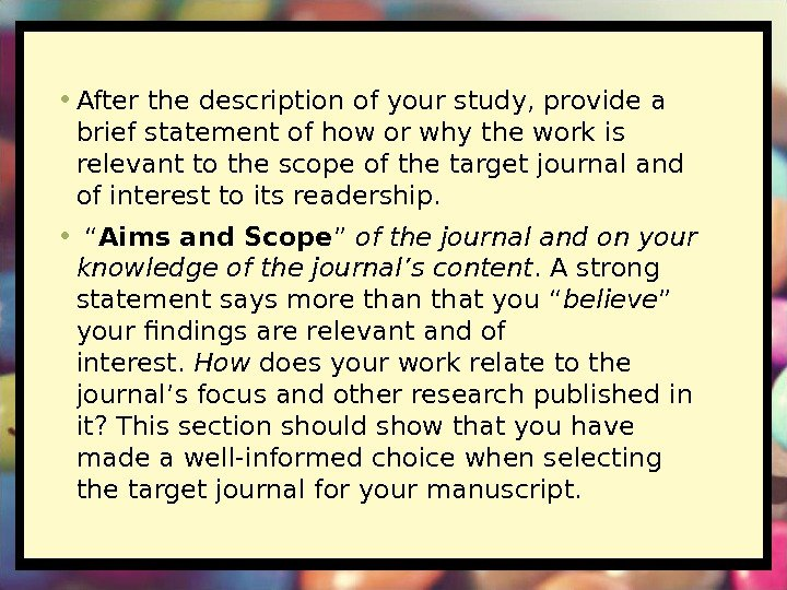 • After the description of your study, provide a brief statement of how