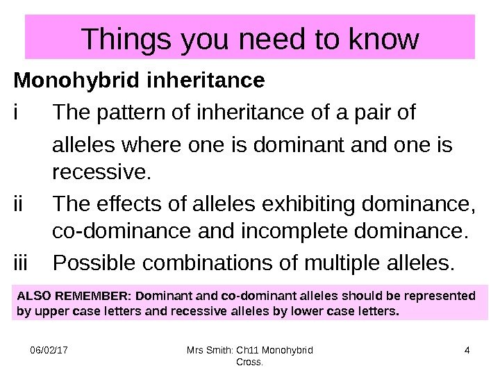 Things you need to know Monohybrid inheritance i The pattern of inheritance of a