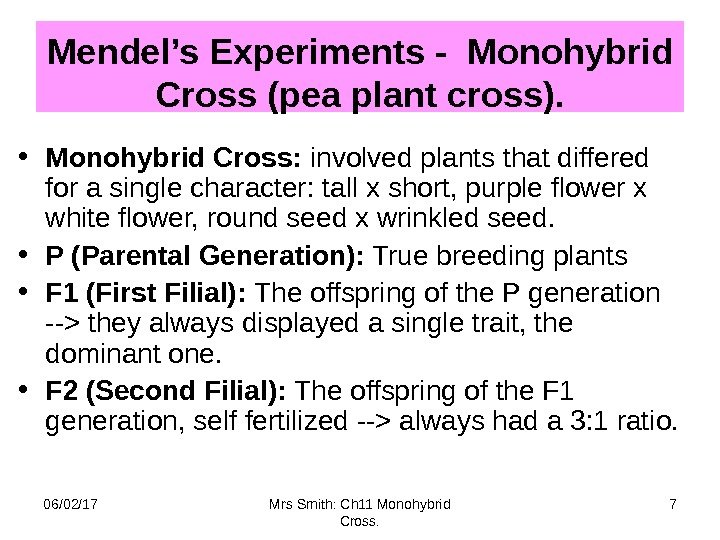 Mendel's Experiments - Monohybrid Cross (pea plant cross).  • Monohybrid Cross:  involved