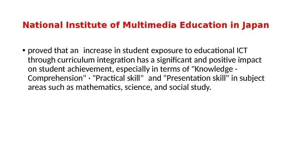 National Institute of Multimedia Education in Japan • proved that an increase in student