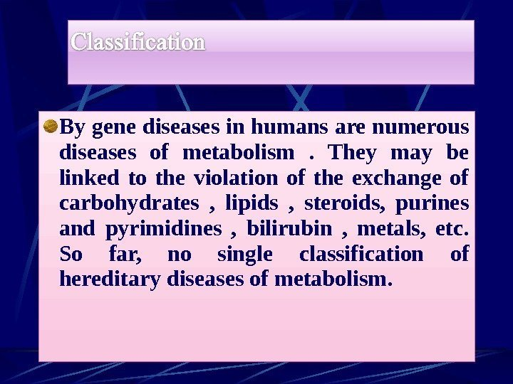 By gene diseases in humans are numerous diseases of metabolism .