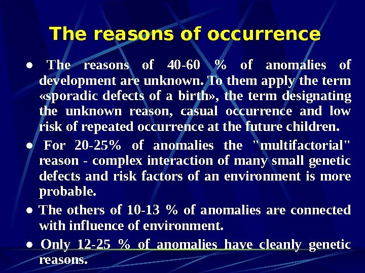 The reasons of occurrence ● The reasons of 40 -60  of
