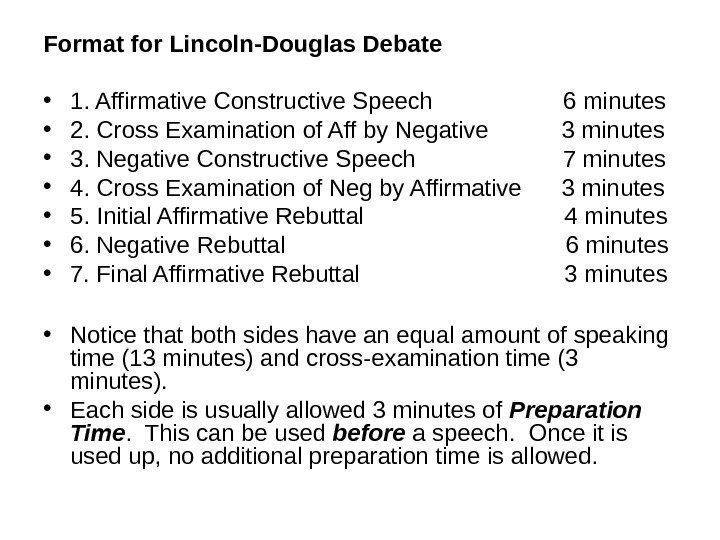 Format for Lincoln-Douglas Debate • 1. Affirmative Constructive Speech    6 minutes