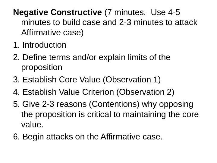 Negative Constructive (7 minutes.  Use 4 -5 minutes to build case and 2