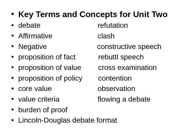 • Key Terms and Concepts for Unit Two • debate
