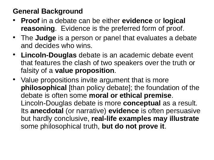 General Background • Proof in a debate can be either evidence or logical reasoning.