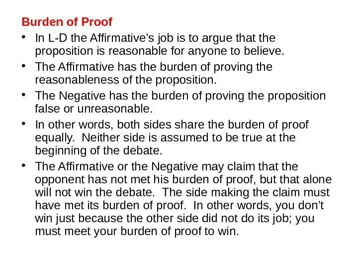 Burden of Proof • In L-D the Affirmative's job is to argue that the