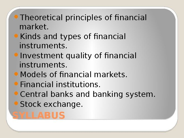 principles of banking and finance essay C k staikouras (2003) researches on banking of south european region, the determinants of bank interest margins adopt two alternative modeling frameworks: a.