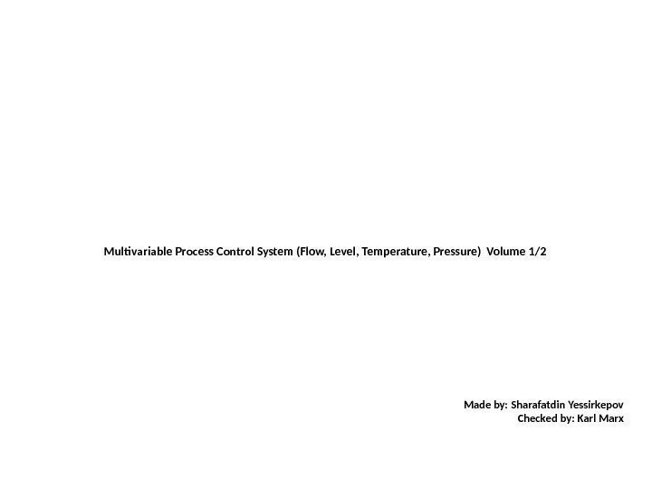 Multivariable Process Control System (Flow, Level, Temperature, Pressure) Volume 1/2    Made