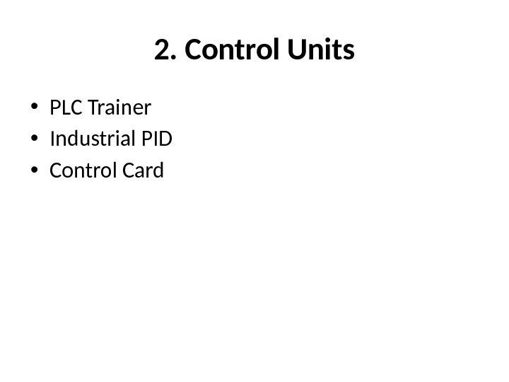 2. Control Units • PLC Trainer • Industrial PID • Control Card