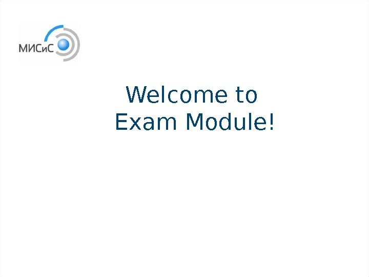 Welcome to Exam Module!