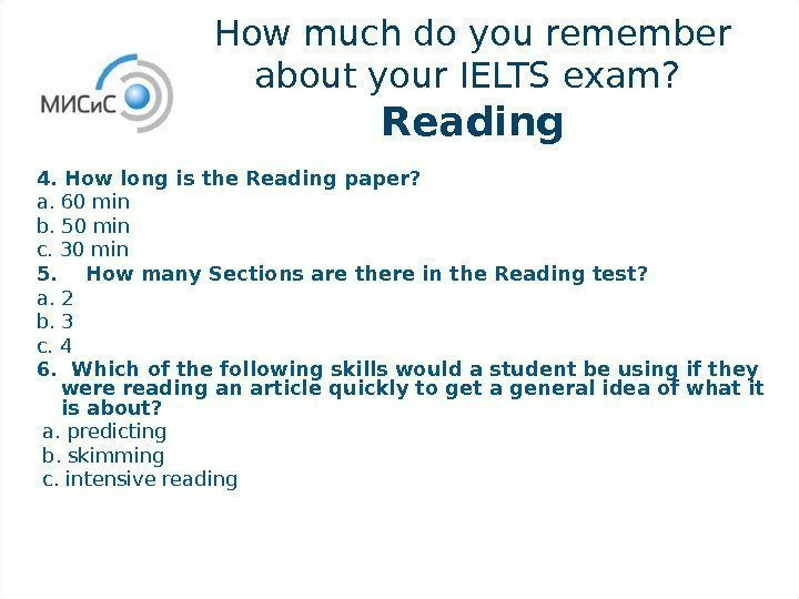 How much do you remember about your IELTS exam?  Reading 4. How long