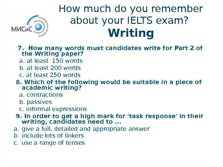 How much do you remember about your IELTS exam?  Writing 7.  How