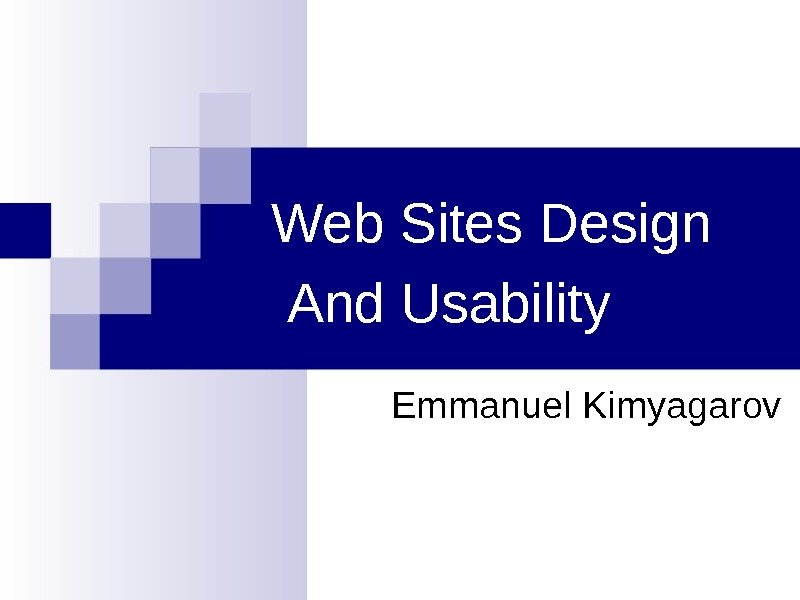 Web Sites Design And Usability Emmanuel Kimyagarov