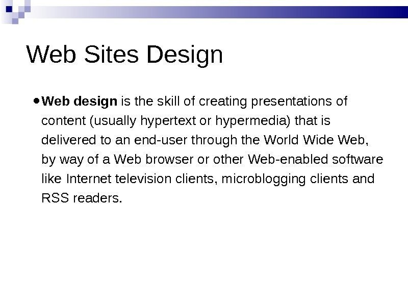 Web Sites Design ● Web design is the skill of creating presentations of content