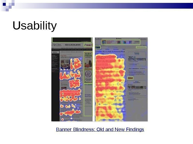Usability Banner Blindness: Old and New Findings