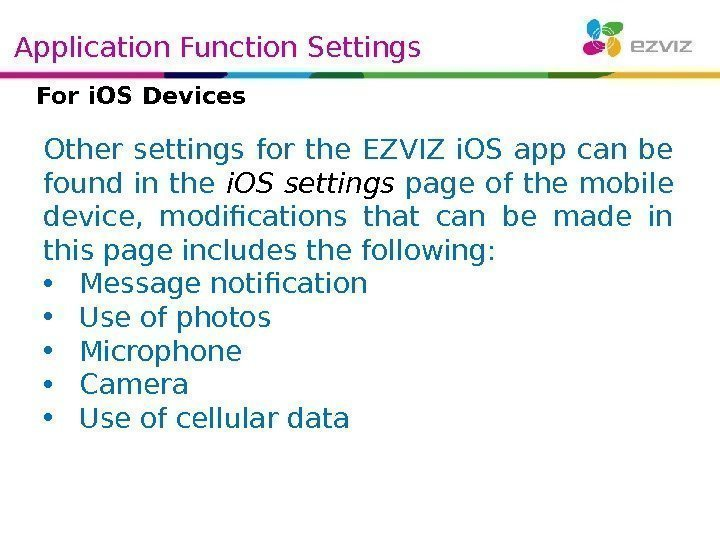Application Function Settings  For i. OS Devices Other settings for the EZVIZ