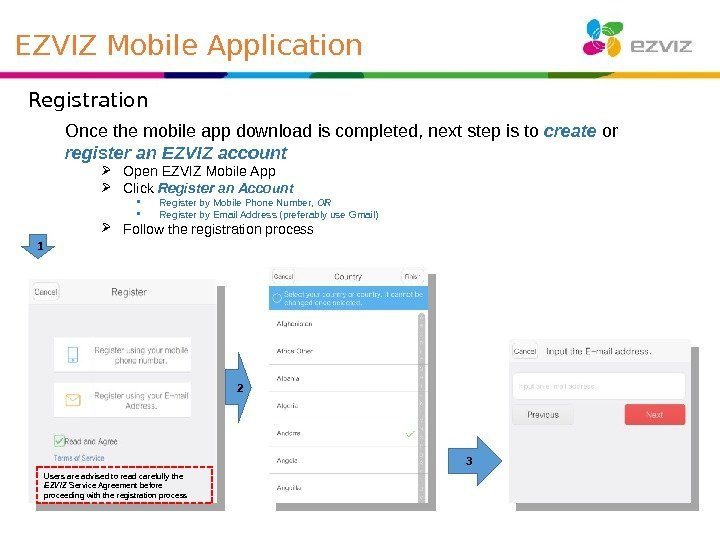 Registration Once the mobile app download is completed, next step is to create