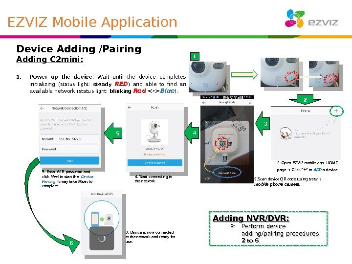 Device Adding /Pairing Adding C 2 mini: 1. Power up the device.