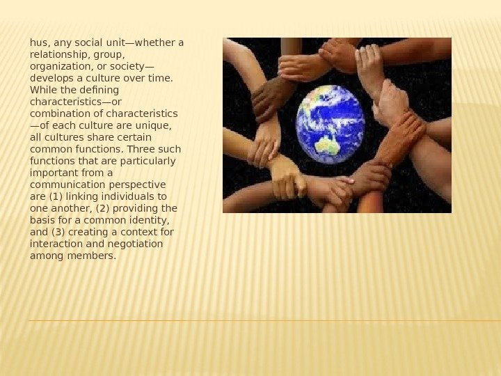 hus, any social unit—whether a relationship, group,  organization, or society— develops a culture