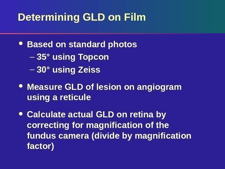Determining GLD on Film Based on standard photos – 35° using Topcon – 30°
