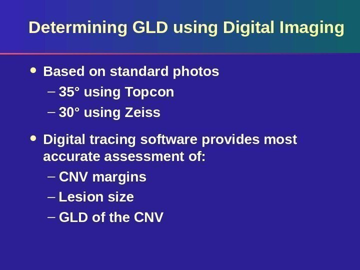 Determining GLD using Digital Imaging Based on standard photos – 35° using Topcon –