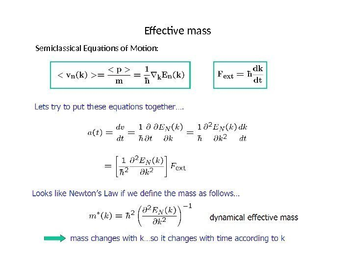 Effective mass Semiclassical Equations of Motion: