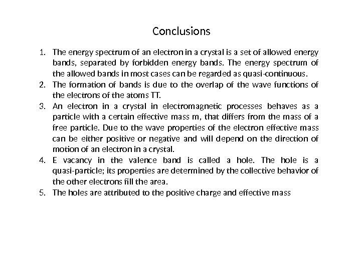 Conclusions 1. The energy spectrum of an electron in a crystal is a set