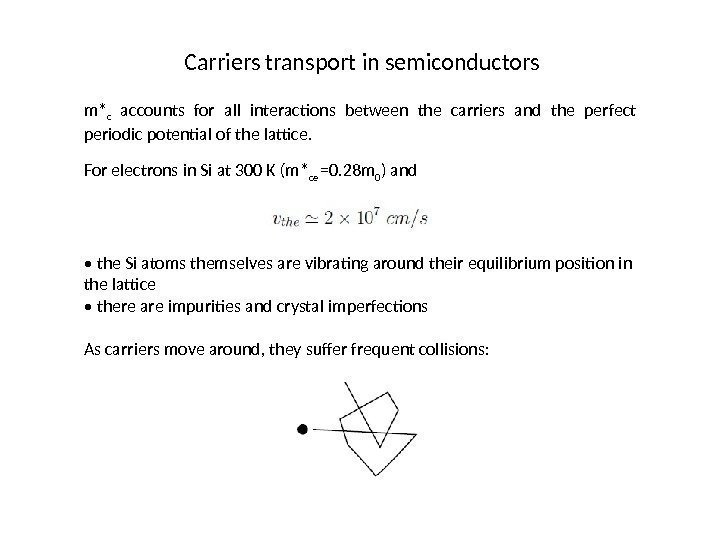 Carriers transport in semiconductors m* c  accounts for all interactions between the carriers