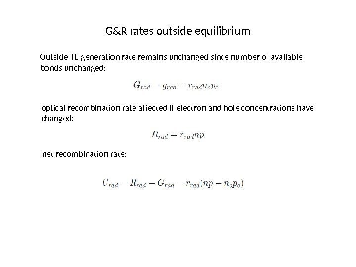 G&R rates outside equilibrium Outside TE generation rate remains unchanged since number of available